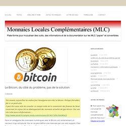 Le Bitcoin, du côté du problème, pas de la solution