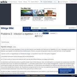 Problème 2 : infection à répétition - Wikige Wiki - Wikia