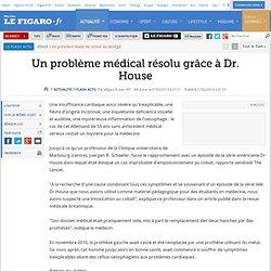 Un problème médical résolu grâce à Dr. House