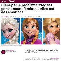 Disney a un problème avec ses personnages féminins: elles ont des émotions