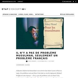 Il n'y a pas de problème musulman, seulement un problème français