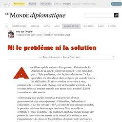L'école : ni le problème ni la solution, par Renaud Lambert & Allan Popelard (Le Monde diplomatique, octobre 2013)
