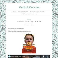 Problème 013 – Super Size Me – MathsAMoi.com