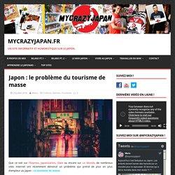 Japon : le problème du tourisme de masse - MycrazyJapan.fr
