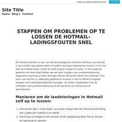 STAPPEN OM PROBLEMEN OP TE LOSSEN DE HOTMAIL-LADINGSFOUTEN SNEL – Site Title