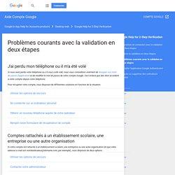 Problèmes courants avec la validation en deuxétapes - Aide Comptes Google