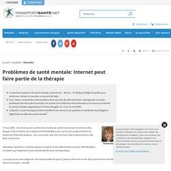 Problèmes de santé mentale: Internet peut faire partie de la thérapie