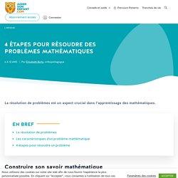 4 étapes pour résoudre des problèmes mathématiques - Aider son enfant
