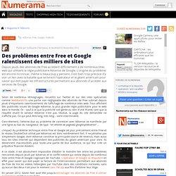 Des problèmes entre Free et Google ralentissent des milliers de sites
