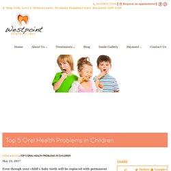 Top 5 Oral Health Problems in Children