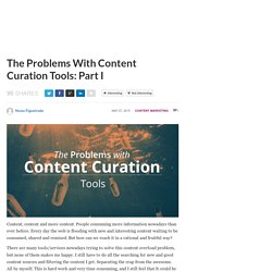 The Problems With Content Curation Tools: Part I