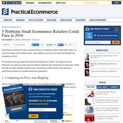 5 Problems Small Ecommerce Retailers Could Face in 2016