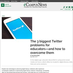 The 3 biggest Twitter problems for educators—and how to overcome them - eCampus News