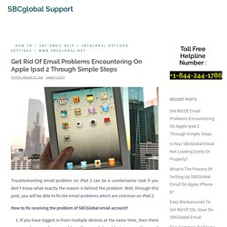 Get Rid Of Email Problems Encountering On Apple Ipad 2 Through Simple Steps