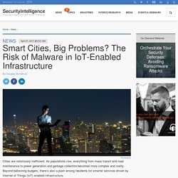 Smart Cities, Big Problems? The Risk of Malware in IoT-Enabled Infrastructure