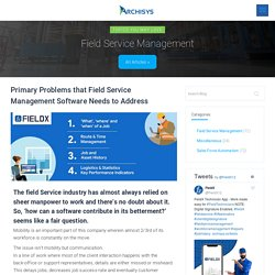 Problems that your Field Service Management Software Needs to Address