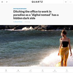 Digital nomad problems: NomadList and RemoteOk founder Pieter Levels explains why he has quit the nomadic lifestyle — Quartz