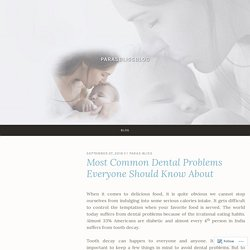 Most Common Dental Problems Everyone Should Know About – parasblissblog