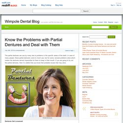 Know the Problems with Partial Dentures and Deal with Them » Wimpole Dental Blog