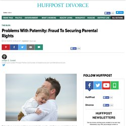 problems-with-paternity-fraud-to-securing-parental-rights_b_9244342