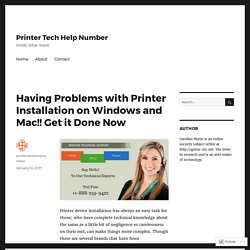 Having Problems with Printer Installation on Windows and Mac!! Get it Done Now – Printer Tech Help Number