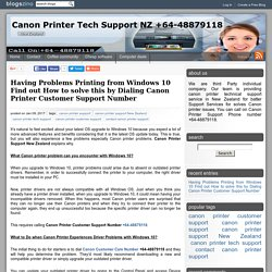 Having Problems Printing from Windows 10 Find out How to solve this by Dialing Canon Printer Customer Support Number