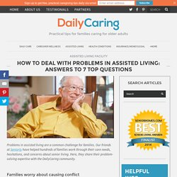 How to Deal with Problems in Assisted Living: Answers to 7 Top Questions - DailyCaring