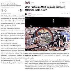What Problems Most Demand Science's Attention Right Now?
