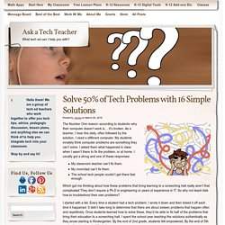 Solve 50% of Tech Problems with 16 Simple Solutions