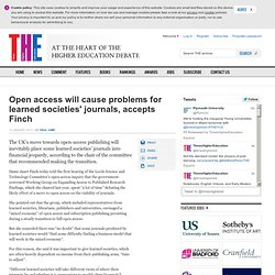 Open access will cause problems for learned societies' journals, accepts Finch