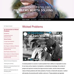 Wicked Problems: Problems Worth Solving - Wicked Problem