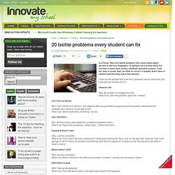20 techie problems every student can fix