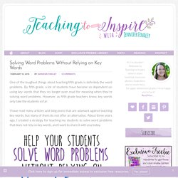 Solving Word Problems Without Relying on Key Words - Teaching to Inspire with Jennifer Findley