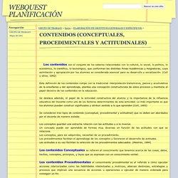 CONTENIDOS (CONCEPTUALES, PROCEDIMENTALES Y ACTITUDINALES) - WEBQUEST PLANIFICACIÓN