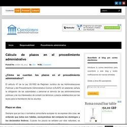 Cálculo de plazos en el procedimiento administrativo
