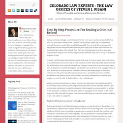 Step By Step Procedure For Sealing a Criminal Record ~ Colorado Law Experts - The Law Offices Of Steven J. Pisani