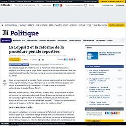 La Loppsi 2 et la réforme de la procédure pénale reportées - LeM