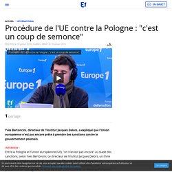 """Procédure de l'UE contre la Pologne : """"c'est un coup de semonce"""""""