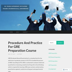 Procedure And Practice For GRE Preparation Course