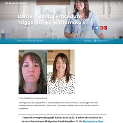 Carrie's Dental Procedure Triggered Her Hashimoto's A Hashimoto's Success Story