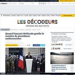 Quand François Hollande gonfle le nombre de procédures antiterroristes
