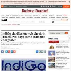 IndiGo clarifies on web check-in procedures, says some seats not chargeable