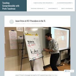 Jason Fritze at iFLT: Procedures in the TL – Teaching Comprehensibly with Profe Tauchman