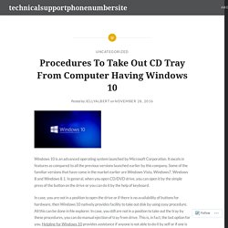 Procedures To Take Out CD Tray From Computer Having Windows 10 – technicalsupportphonenumbersite