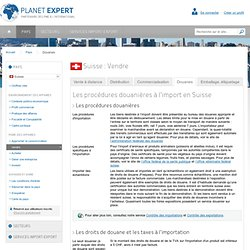 Les procédures douanières à l'import en Suisse - Vendre