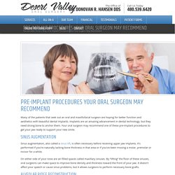 Pre-Implant Procedures Your Oral Surgeon May Recommend - Desert Valley Oral SurgeryDesert Valley Oral Surgery