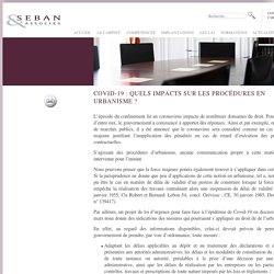 Covid-19 : quels impacts sur les procédures en urbanisme ? Seban & Associés. www.seban-associes.avocat.fr