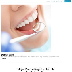 Major Proceedings Involved In Tooth Extraction