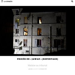 "Procès de ""Jawad"" [Reportage]"