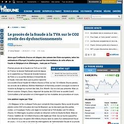 premier procès ebn France à la fraude sur la TVA sur le marché des quotas au CO2 montre des dysfonctionnements du côté de l'Etat